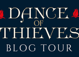 The time it was about Dance of Thieves