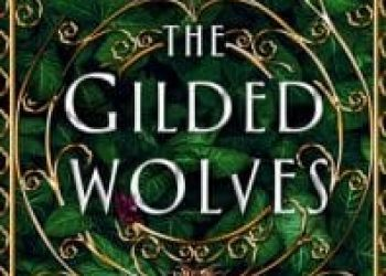 The time it was about The Gilded Wolves