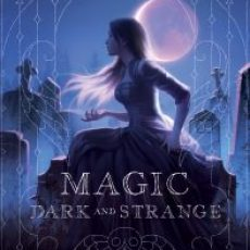 The time it was about Magic Dark and Strange